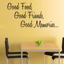 Good Food, Good Friends, Good Memories ~ Wall sticker / decals